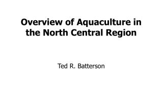 Overview of Aquaculture in the North Central Region
