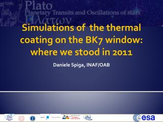 Simulations of  the thermal coating on the BK7 window: where we stood in 2011