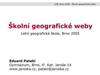LG�, Brno 2005 - �koln� geografick� weby