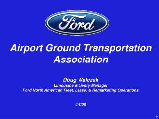 Airport Ground Transportation Association Doug Walczak Limousine & Livery Manager