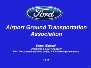 Airport Ground Transportation Association Doug Walczak Limousine & Livery Manager
