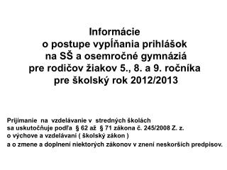 Informácie  o postupe vypĺňania prihlášok  na SŠ a osemročné gymnáziá