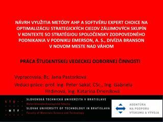 PRÁCA ŠTUDENTSKEJ VEDECKEJ ODBORNEJ ČINNOSTI Vypracovala: Bc. Jana Pastorková