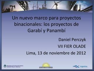 Un nuevo marco para proyectos binacionales: los proyectos de Garabí y Panambí