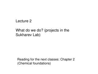 Lecture 2 What do we do? (projects in the Sukharev Lab)