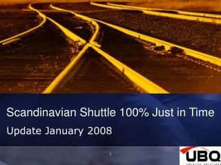 Scandinavian Shuttle 100% Just in Time
