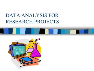 DATA ANALYSIS FOR  RESEARCH PROJECTS