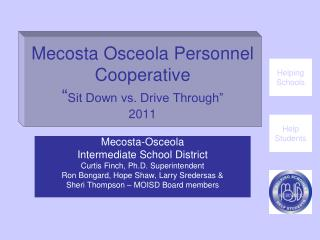"Mecosta Osceola Personnel Cooperative "" Sit Down vs. Drive Through"" 2011"