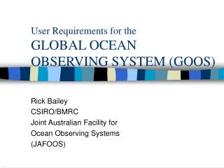 User Requirements for the GLOBAL OCEAN OBSERVING SYSTEM (GOOS)