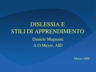 DISLESSIA E  STILI DI APPRENDIMENTO