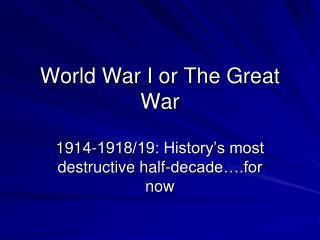 World War I or The Great War