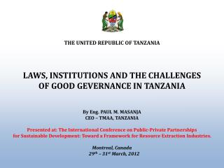 THE UNITED REPUBLIC OF TANZANIA LAWS, INSTITUTIONS AND THE CHALLENGES