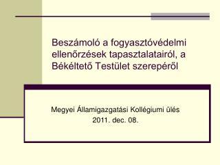 Beszámoló a fogyasztóvédelmi ellenőrzések tapasztalatairól, a Békéltető Testület szerepéről