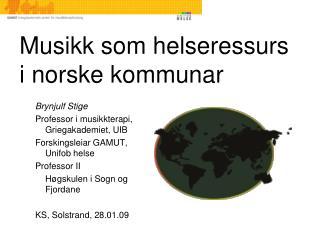 Musikk som helseressurs  i norske kommunar