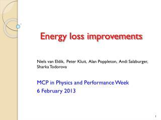 Energy loss improvements