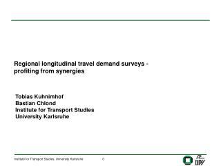 Regional longitudinal travel demand surveys -  profiting from synergies