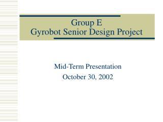 Group E Gyrobot Senior Design Project