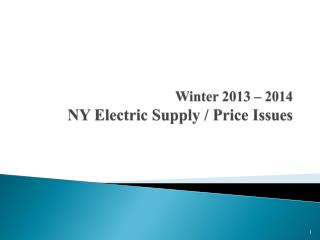 Winter 2013 � 2014 NY Electric Supply / Price Issues