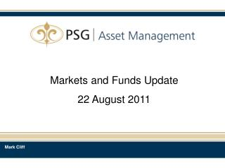 Markets and Funds Update 22 August 2011