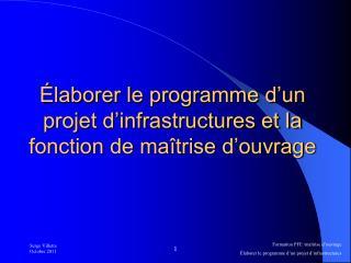 Élaborer le programme d'un projet d'infrastructures et la fonction de maîtrise d'ouvrage