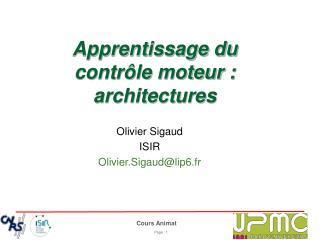Olivier Sigaud ISIR Olivier.Sigaud@lip6.fr