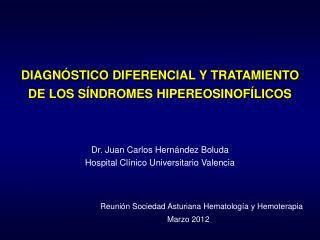 Dr. Juan Carlos Hernández Boluda Hospital Clínico Universitario Valencia