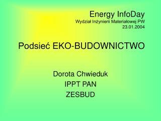 Dorota Chwieduk  IPPT PAN ZESBUD