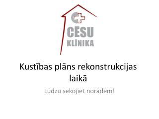 Kustības plāns rekonstrukcijas laikā