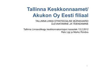 Tallinna Keskkonnaamet/  A kukon  O y Eesti filiaal