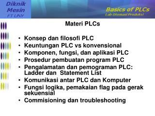 Materi PLCs Konsep dan filosofi PLC Keuntungan PLC vs konvensional