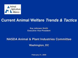 Current Animal Welfare  Trends & Tactics  Kay Johnson Smith Executive Vice President