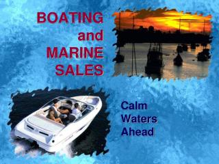BOATING  and MARINE SALES