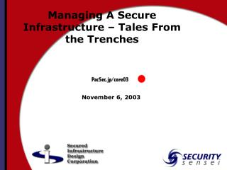 Managing A Secure Infrastructure – Tales From the Trenches