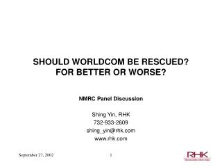 SHOULD WORLDCOM BE RESCUED? FOR BETTER OR WORSE?