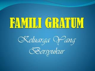 FAMILI GRATUM