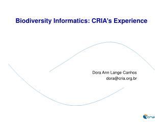 Biodiversity Informatics: CRIA's Experience