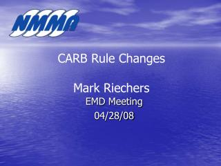 CARB Rule Changes Mark Riechers