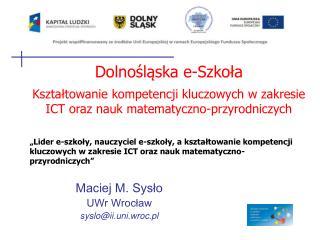Maciej M. Syslo UWr Wroclaw sysloii.uni.wroc.pl