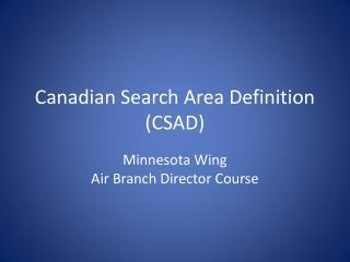 Canadian Search Area Definition (CSAD)
