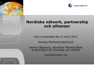 Nordiska n�tverk, partnership och allianser