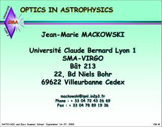 Jean-Marie MACKOWSKI Université Claude Bernard Lyon 1 SMA-VIRGO Bât 213 22, Bd Niels Bohr