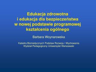 Edukacja zdrowotna  i edukacja dla bezpieczenstwa w nowej podstawie programowej  ksztalcenia og lnego