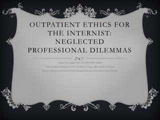 Outpatient Ethics for the Internist: Neglected Professional Dilemmas
