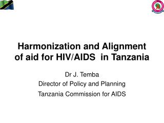Harmonization and Alignment of aid for HIV/AIDS  in Tanzania