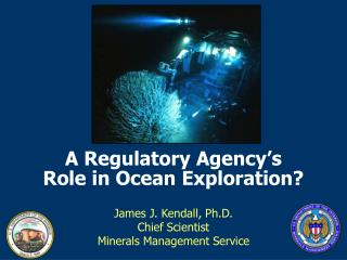 A Regulatory Agency's Role in Ocean Exploration?