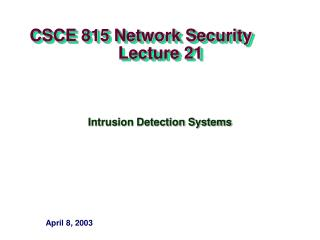 CSCE 815 Network Security                     Lecture 21