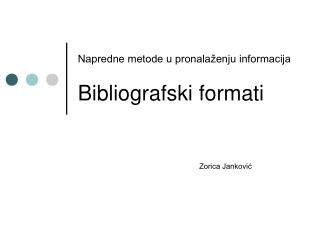 Napredne metode u pronalaženju informacija Bibliografski formati