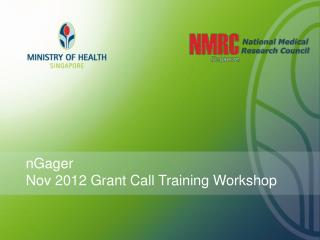 nGager  Nov 2012 Grant Call Training Workshop