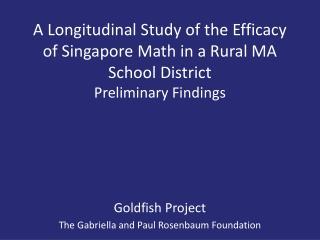 Goldfish Project The Gabriella and Paul Rosenbaum Foundation