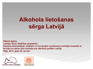 Alkohola lietošanas sērga Latvijā